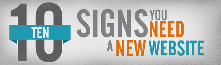 Ten Signs You Need a New Website